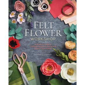Stash Books  Felt Flower Workshop by Bryanne Rajamannar