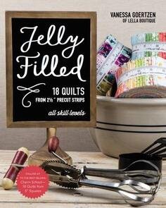 Stash Books Jelly Filled : 18 Quilts from 2 1/2'' Strips