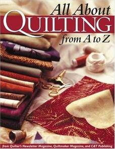 C&T Publishing  All About Quilting from A - Z
