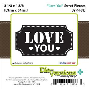 Die-Versions Love You Sweet Phrases (Clearance)