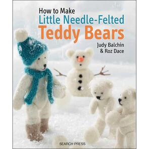 Search Press How to Make Little Needle-Felted Teddy Bears