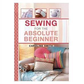 Search Press Sewing for the Absolute Beginner