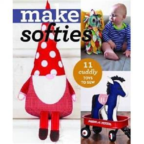 MISC Make Softies : 10 Cuddly Toys to Sew