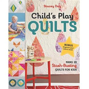MISC Stacey Day: Child's Play Quilts