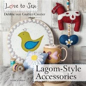 Search Press Love to Sew: Lagom-Style Accessories