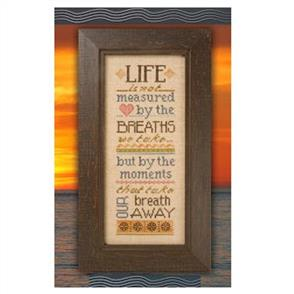 Lizzie Kate  Cross Stitch Chart - Life Is Not Measured