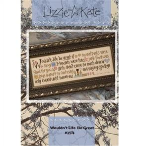 Lizzie Kate  Cross Stitch Chart - Wouldn't Life Be Great