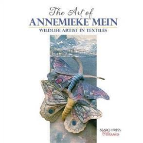Search Press  The Art of Annemieke Mein : Wildlife Artist in Textiles