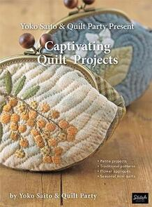 Yoko Saito Captivating Quilt Projects - Book