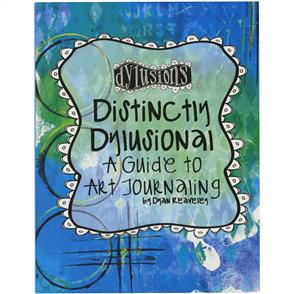 Ranger Ink  Distinctly Dylusional - A Guide To Art Journaling