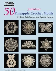 Leisure Arts  50 Fabulous Pineapple Crochet Motifs