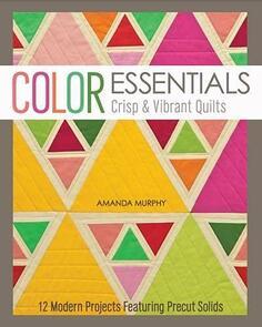 Stash Books  Colour Essentials Crisp & Vibrant Quilts