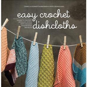 Creative Publishing  Easy Crochet Dishcloths - Camilla Schmidt Rasmussen & Sofie Grangaard