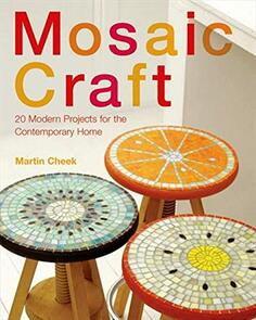 Collins & Brown  Mosaic Craft: 20 Modern Projects