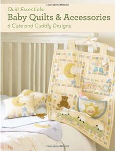 DAVID & CHARLES Baby Quilts and Accessories: 6 Cute and Cuddly Designs