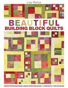 C&T Publishing  Beautiful Building Block Quilts