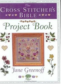 DAVID & CHARLES The Cross Stitcher's Bible Project Book