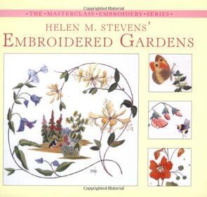 DAVID & CHARLES  Helen M. Stevens' Embroidered Gardens