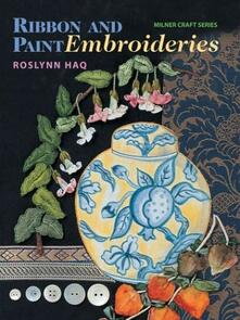 Milner Craft  Ribbon and Paint Embroideries