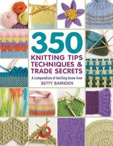 Bateman Books 350 Knitting Tips Techniques & Trade Secrets