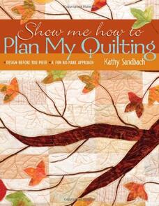 C&T Publishing  Show Me How To Plan My Quilting