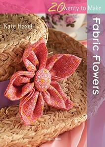 Search Press  20 to Make: Fabric Flowers