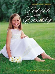 Milner Craft  Embellish with Embroidery