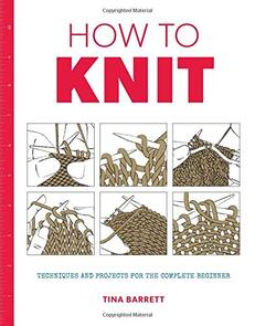 Guild of Master Craftsman Publications Ltd How to Knit: Techniques and Projects