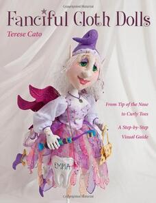 C&T Publishing  Fanciful Cloth Dolls