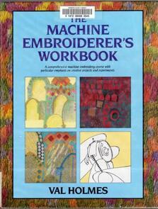 Batsford The Machine Embroiderer's Workbook