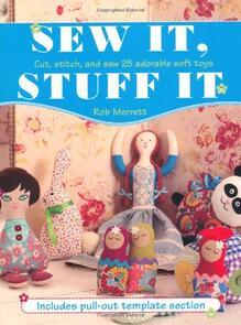 Cico Books Sew it, Stuff it by Rob Merrett