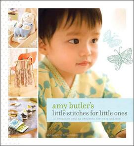 Chronicle Books  Amy Butler's Little Stitches for Little Ones