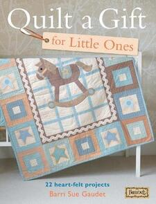 DAVID & CHARLES Quilt a Gift for Little Ones