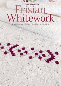 Yvette Stanton  Frisian Whitework - Dutch Embroidery from Friesland by