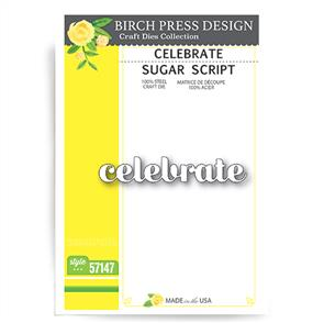 Birch Press  Dies - Celebrate Sugar Script