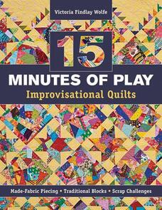 C&T Publishing  15 Minutes of Play Improvisation Quilts