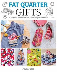Guild of Master Craftsman Publications Ltd Fat Quarter: Gifts: 25 Projects