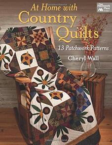 That Patchwork Place  At Home with Country Quilts