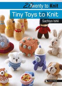 Search Press  20 to Knit : Tiny Toys to Knit