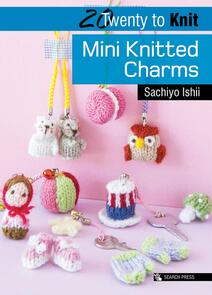 Search Press  20 to Knit: Mini Knitted Charms