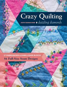 C&T Publishing  Crazy Quilting Dazzling Diamonds