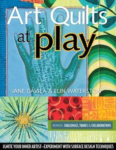 C&T Publishing  Art Quilts at Play