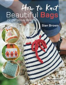 Search Press How to Knit Beautiful Bags: 22 Gorgeous Designs