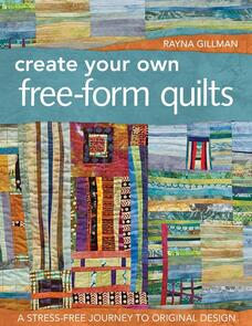 C&T Publishing  Create Your Own Free-Form Quilts