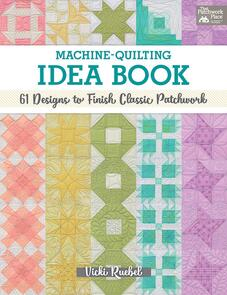 That Patchwork Place  Machine-Quilting Idea Book