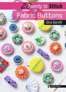 Search Press  20 to Stitch: Fabric Buttons