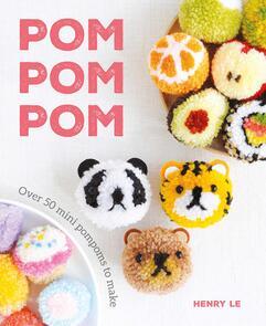 Guild of Master Craftsman Publications Ltd Pom Pom Pom: Over 50 Mini Pompoms to Make