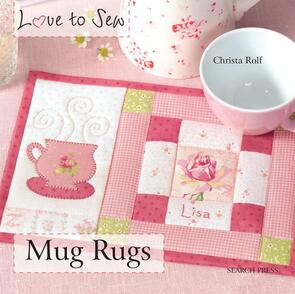 Search Press  Love to Sew - Mug Rugs