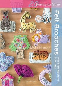 Search Press  Felt Brooches with Free-Machine Stitching