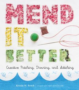Storey Mend It Better: Creative Patching, Darning, and Stitching
